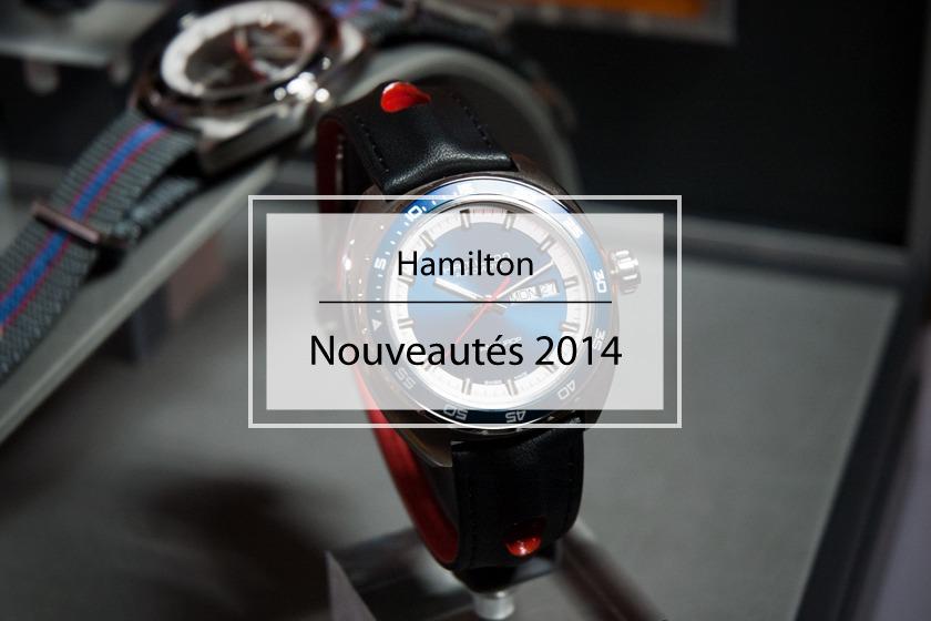Pre-Baselworld 2014 : sélection de nouveautés Hamilton