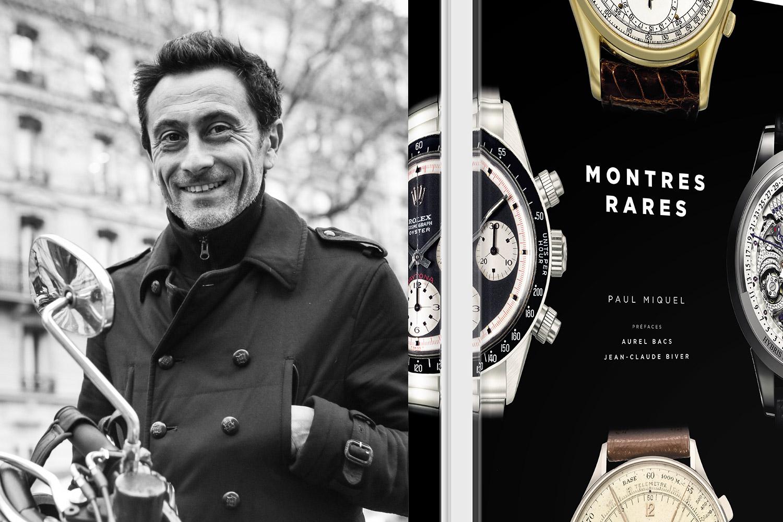 Portrait : Paul Miquel & ses Montres Rares